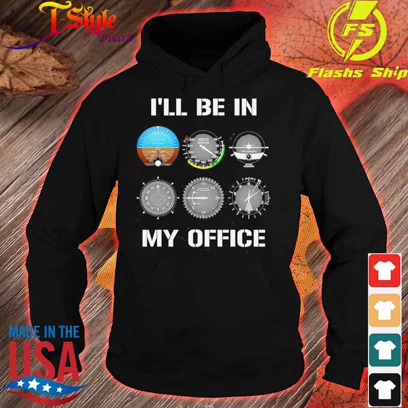 Knots airspeed I'll be in My Office s hoodie