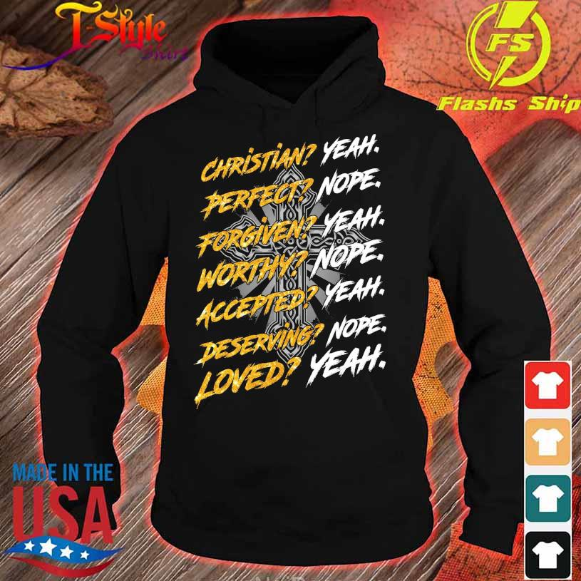 Christian Yeah Perfect nope forgiven yeah worthy nope s hoodie