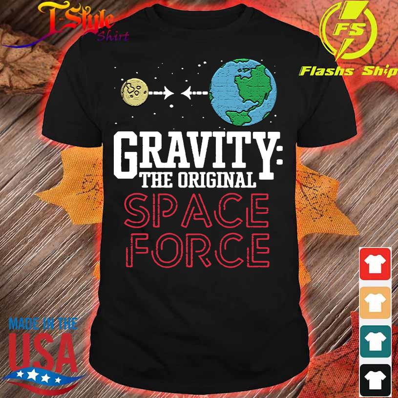 Official Gravity The Original Space Force Shirt