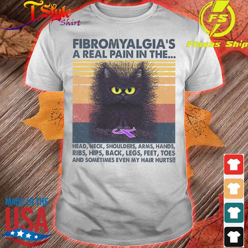 Cat Fibromyalgia a real pain in the head neck shoulders arms vintage shirt