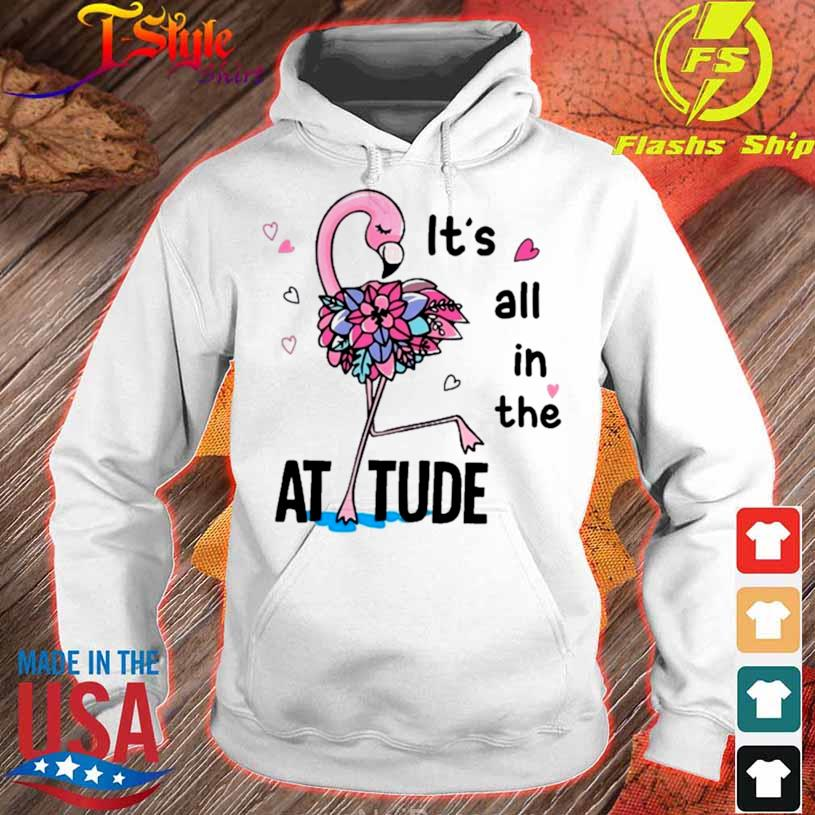 Flamingo Its All In The Attitude Shirt hoodie