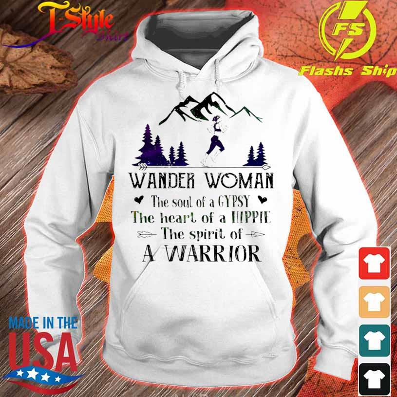 Girl Jogging Wander Woman The Soul Of A Gypsy The Heart Of A Hippie The Spirit Of A Warrior Shirt hoodie