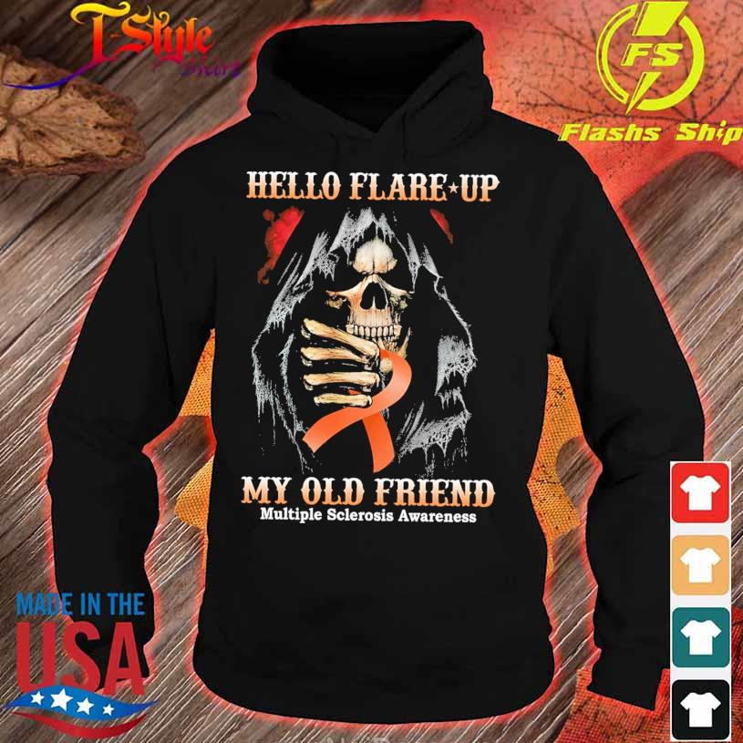 Hello flare up my old friend Multiple Sclerosis Awareness s hoodie