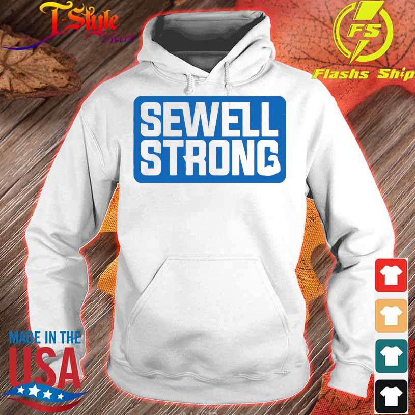 Official Sewell Strong Shirt hoodie