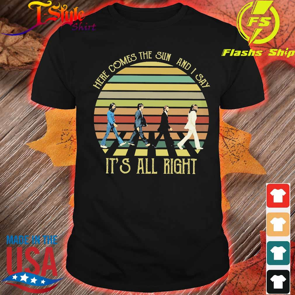 The Beatles here comes the sun and I say It's all right vintage Shirt