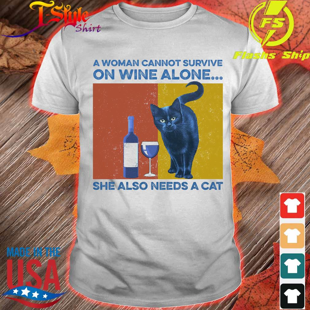 A woman cannot survive on wine alone She also needs a cat vintage shirt