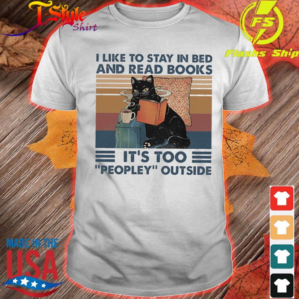 Black cat coffe I like to stay in bed and read books It's too peopley outside vintage shirt