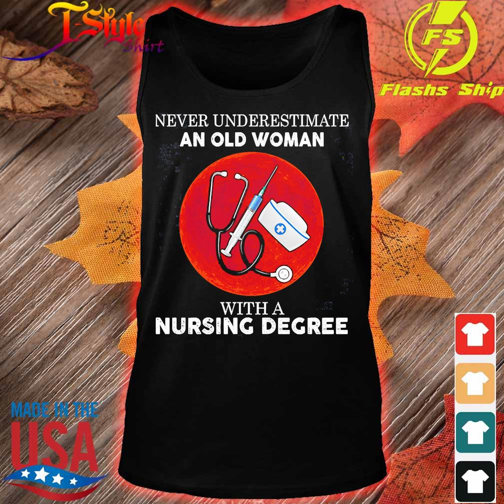Never underestimate an old woman with a nursing degree s tank top