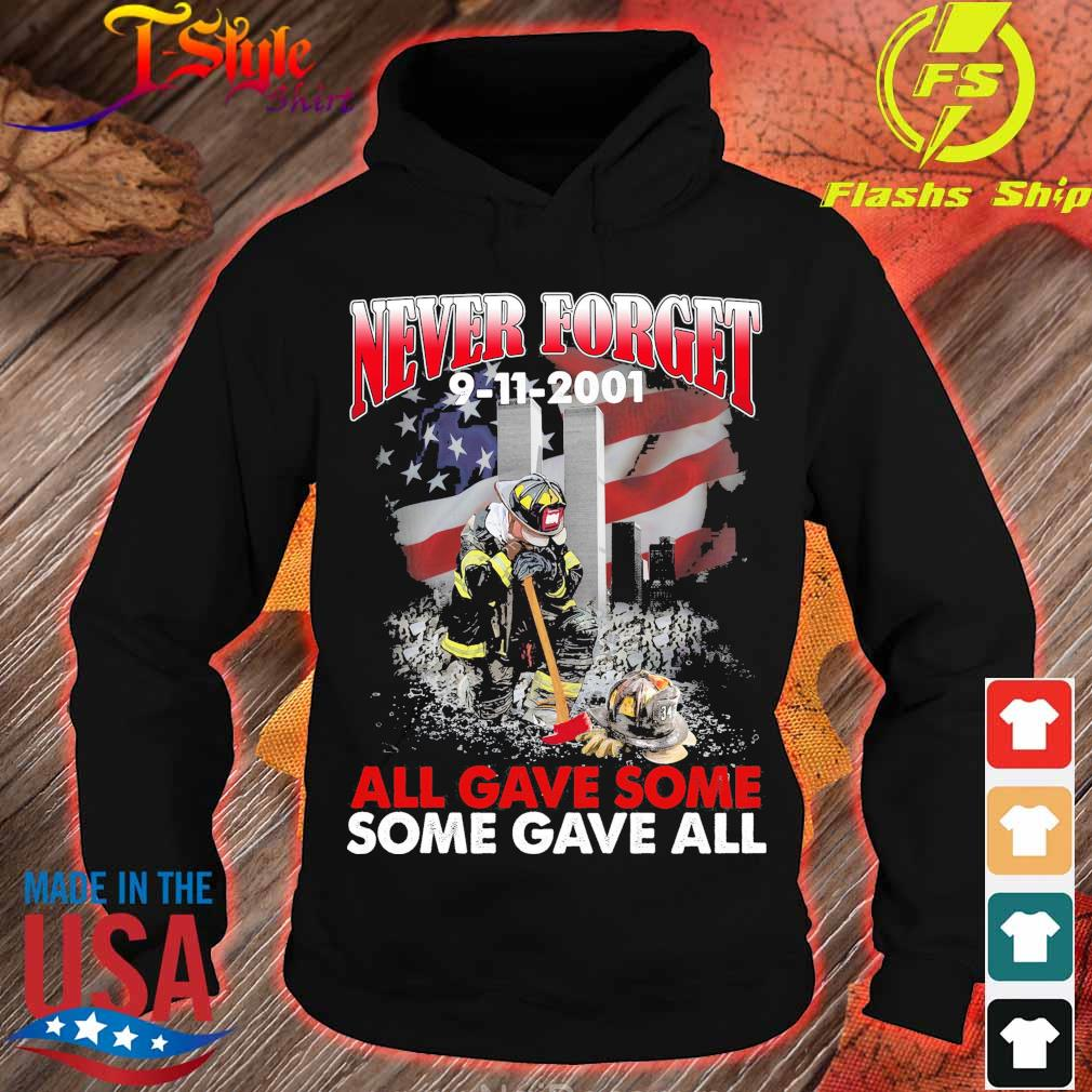 Never forget 9 11 2001 all gave some some gave all s hoodie