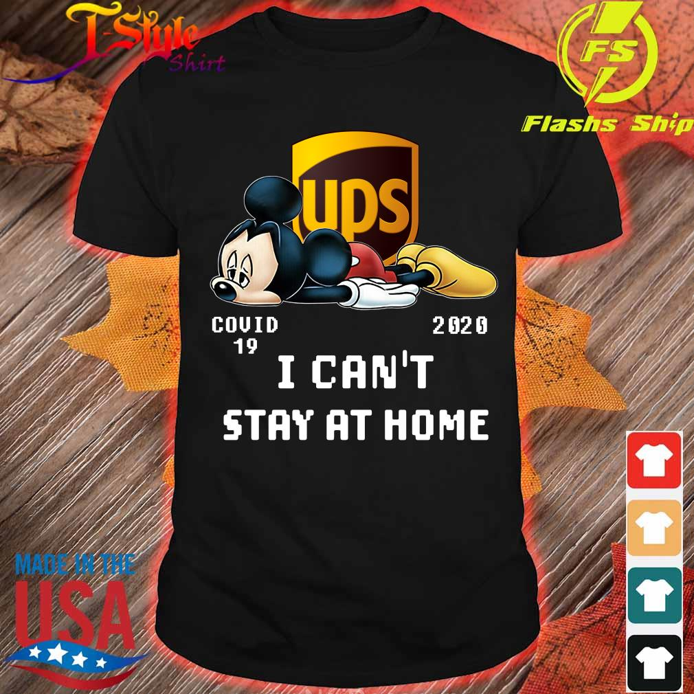 UPS Mickey Mouse covid 19 2020 I can't stay at home shirt
