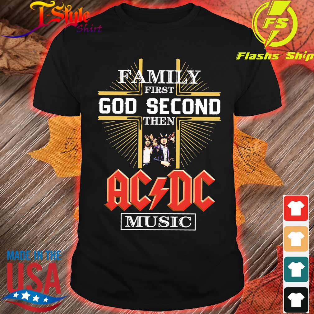 Family first god second then AC DC music shirt