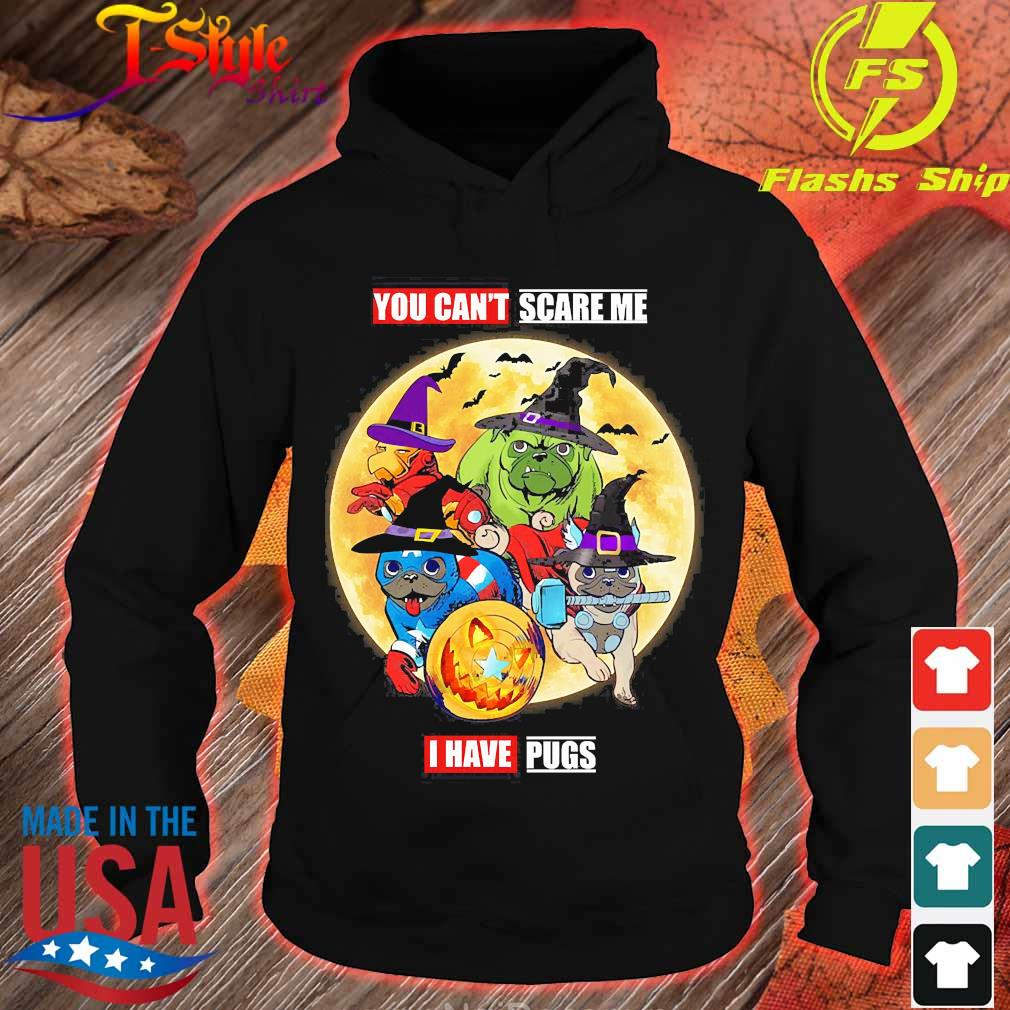 You can't Scare me I have Pugs halloween s hoodie