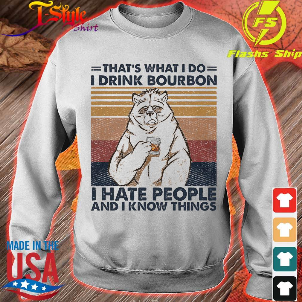Bear that's what I do I drink bourbon I hate people and I know things vintage s sweater