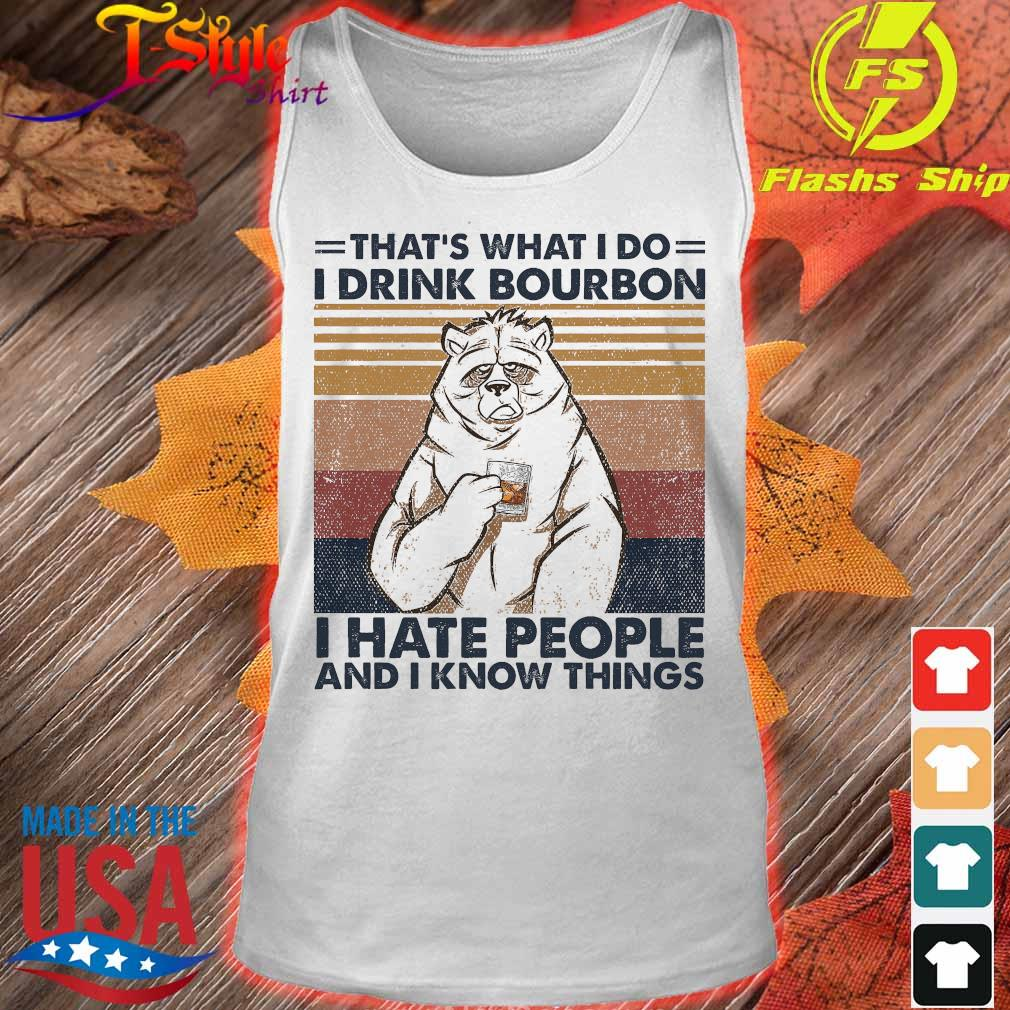 Bear that's what I do I drink bourbon I hate people and I know things vintage s tank top