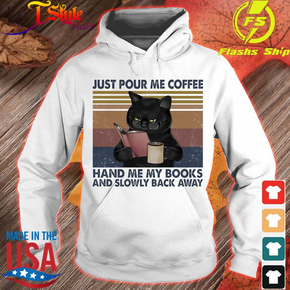 Black Cat just pour me coffee hand me my books and slowly back away vintage s hoodie