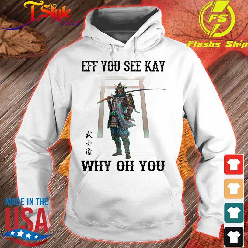 Samurai Eff You see kay why oh You s hoodie